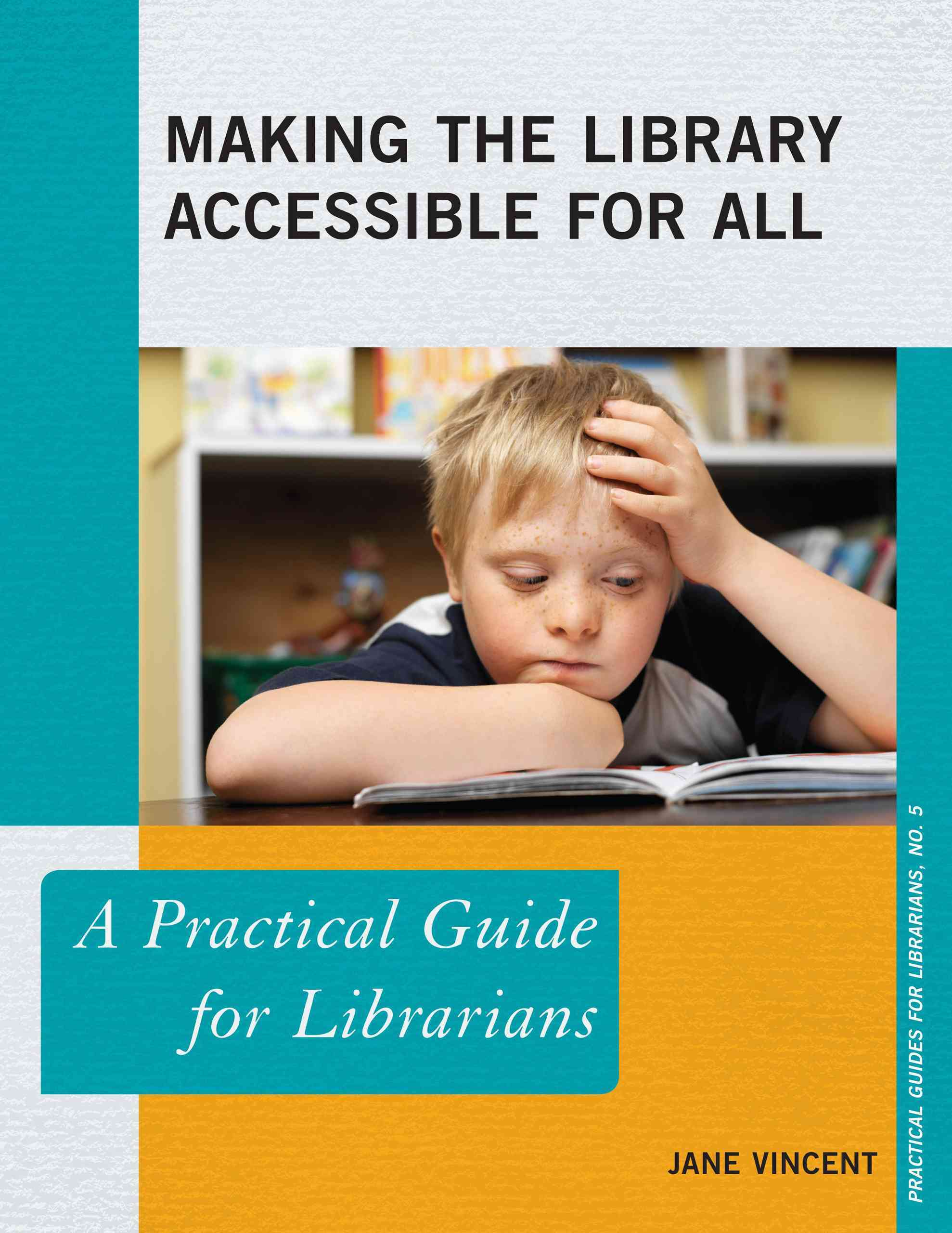 Making the Library Accessible for All By Vincent, Jane