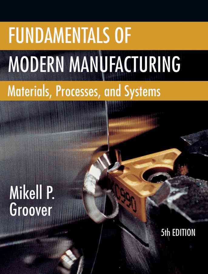 Fundamentals of Modern Manufacturing By Groover, Mikell P.