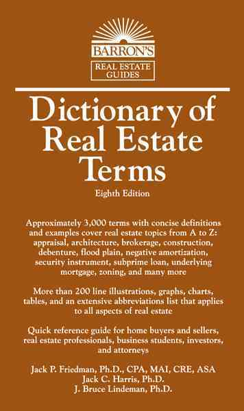 Dictionary of Real Estate Terms By Friedman, Jack P., Ph.d/ Harris, Jack C., Ph.d/ Lindeman, J. Bruce, Ph.d